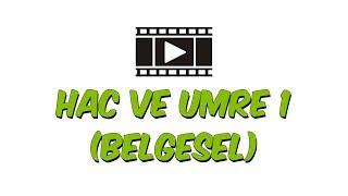 Hac ve Umre Belgeseli - Bölüm: 1 2017 Video