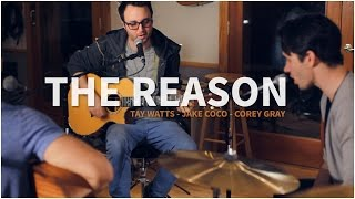 Gambar cover Hoobastank - The Reason (Acoustic cover by Tay Watts, Jake Coco and Corey Gray)