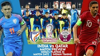 FIFA WC 2022: IND 🇮🇳 vs QAT🇶🇦 | Match Preview | India Timing | Live Telecast Details |