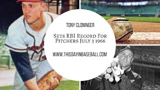 Tony Cloninger Sets Record for Pitchers July 3rd 1965