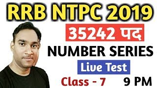 Class #7 | RRB NTPC Number Series | Mathematics Mock Test For Railway NTPC, Group-d, SSC CHSL Exams