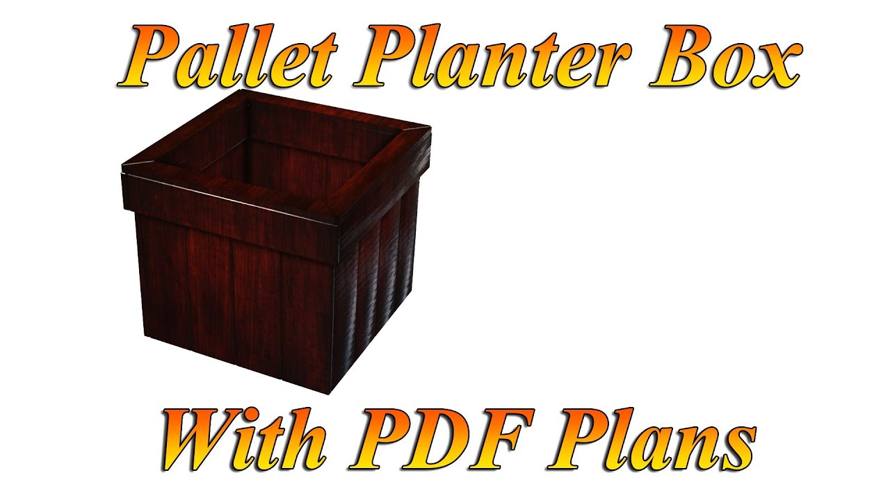Planter Box From Pallets plans Included YouTube