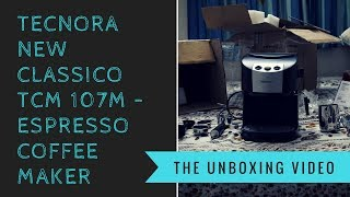 Tecnora Classico TCM-107M Espresso Coffee Machine | Unboxing | Vishal Panjwani | 2018