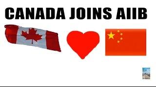 Canada Joins AIIB! China U.S. Currency War Really Heating Up!