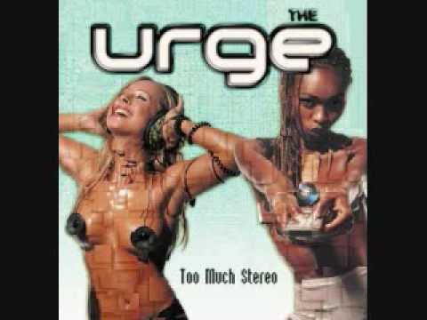 The Urge - Too Much Stereo