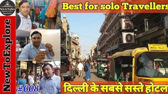 Paharganj Market, Delhi   Budget Hotels, food place and shopping area   New To Explore