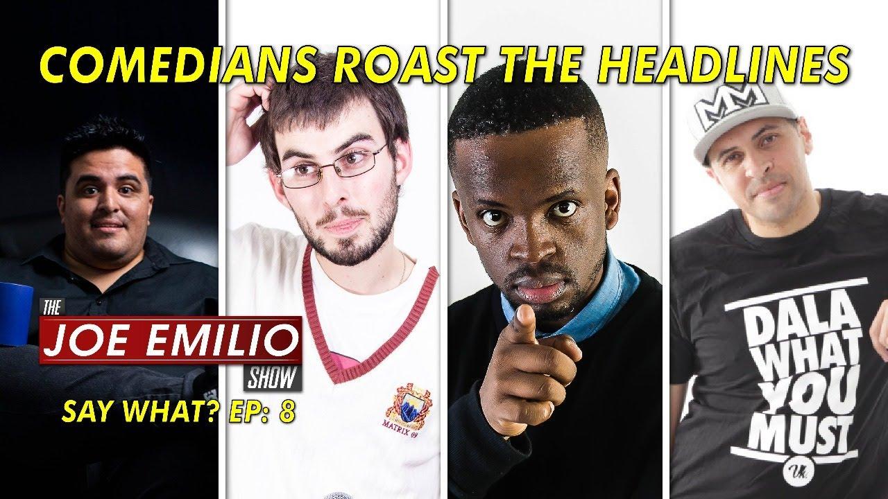 Comedians Roast the Headlines | SAY WHAT?! Ep 8 | The Joe Emilio Show | 21 Jan 2021 8:30pm