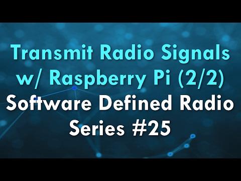 Transmit Radio Signals w/ Raspberry Pi (2/2) - Software Defined Radio Series #25