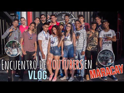 ENCUENTRO DE RS EN MARACAY Jhonaz Camila Maö KlkSoyGrego Chuo y más  Mariale Matute