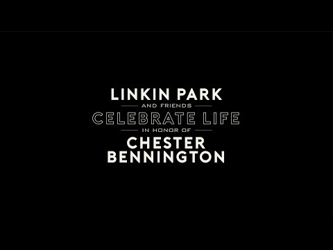 & Friends Celebrate Life in Honor of Chester Bennington - [LIVE from the Hollywood Bowl]
