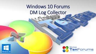 Windows Ten Forums - DM Log Collector Tool