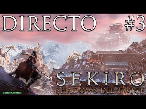 Sekiro: Shadows Die Twice - Directo #3 Español - Bosses Opcionales - Camino del Shinobi - Xbox One X