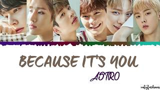 ASTRO Because It S You 너라서 Lyrics Color Coded Han Rom Eng