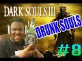 Can A [DRUNK] Dark Souls Virgin Beat Dark Souls 3? (Part 8)