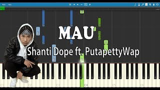 Video MAU - Shanti Dope ft. PutapettyWap | Piano (Synthesia) download MP3, 3GP, MP4, WEBM, AVI, FLV Agustus 2018