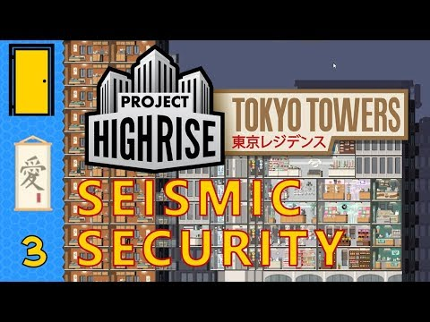 Project Highrise Tokyo Towers DLC - Seismic Security Scenario Part 3: Godzilla?