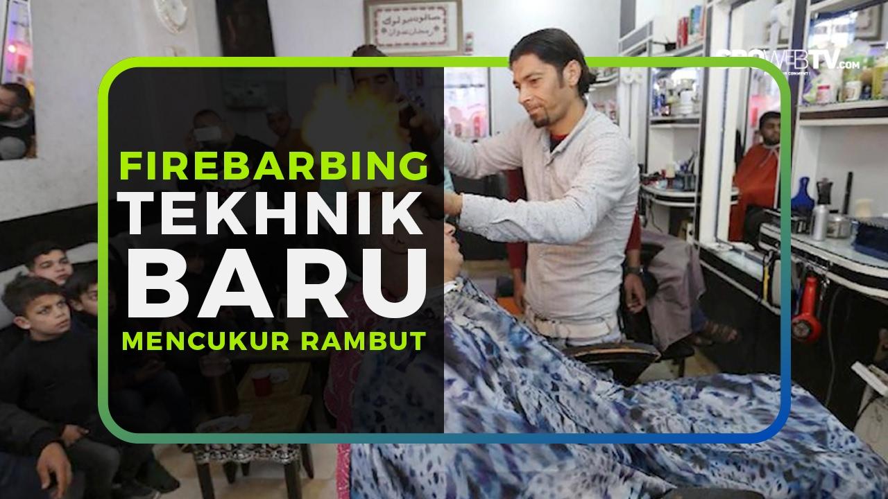 FIREBARBING TEKHNIK BARU MENCUKUR RAMBUT