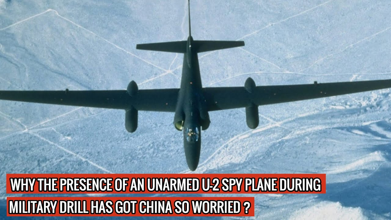USAF'S U-2 'DRAGON LADY' HAS SUCCESSFULLY GATHERED INFORMATION ON CHINESE MILITARY DURING DRILL !