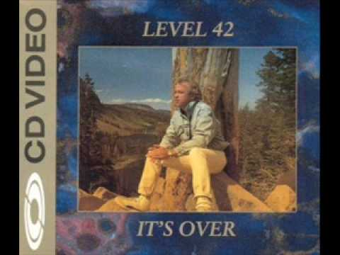 Level 42 - Its Over