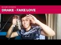 Drake - Fake Love Cover Version Française