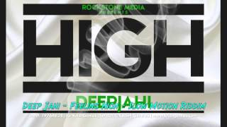 Deep Jahi - Feeling High [Slow Motion Riddim] July 2014