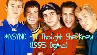 *NSYNC - I Thought She Knew (1995 Demo)