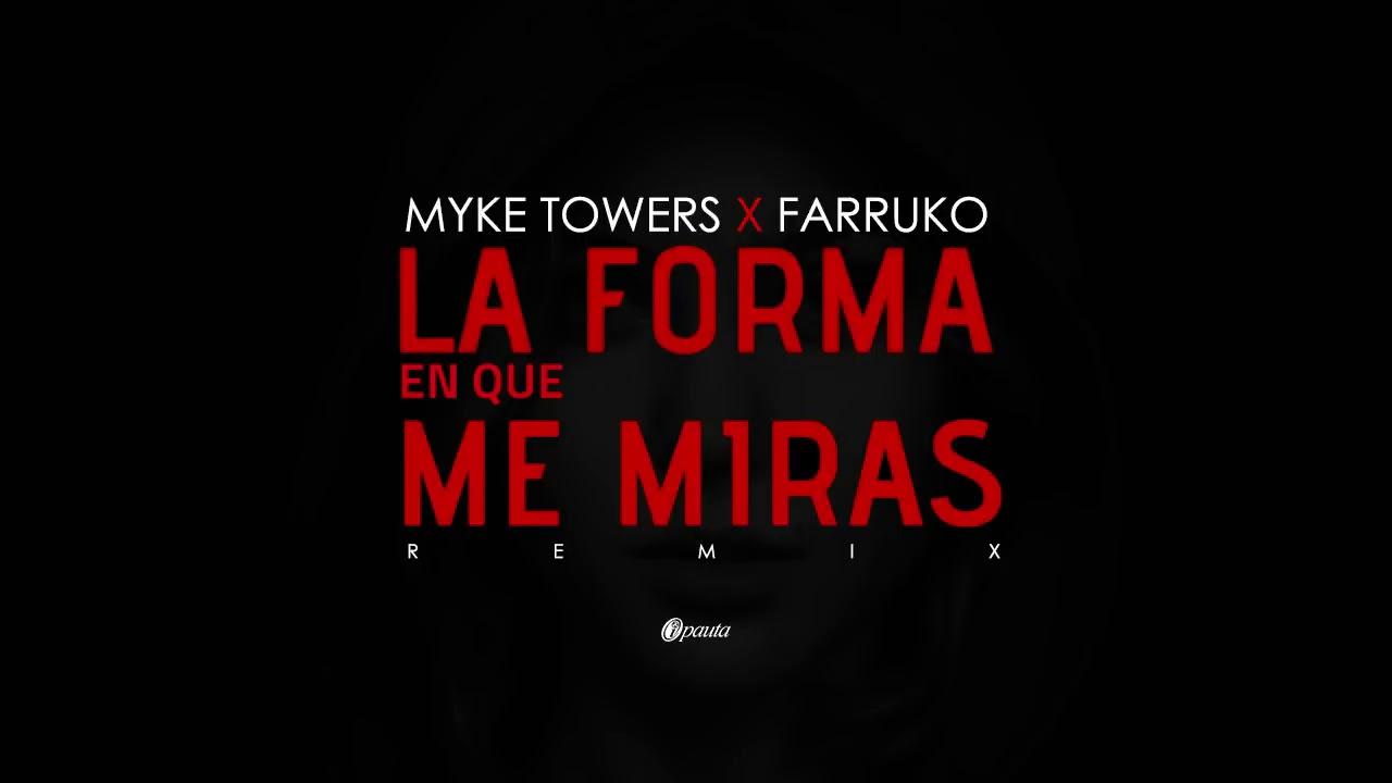 Farruko x Myke Towers - La Forma En Que Me Miras (Remix)