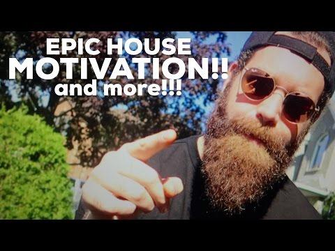 MOTIVATION!!! - EPIC HOUSE