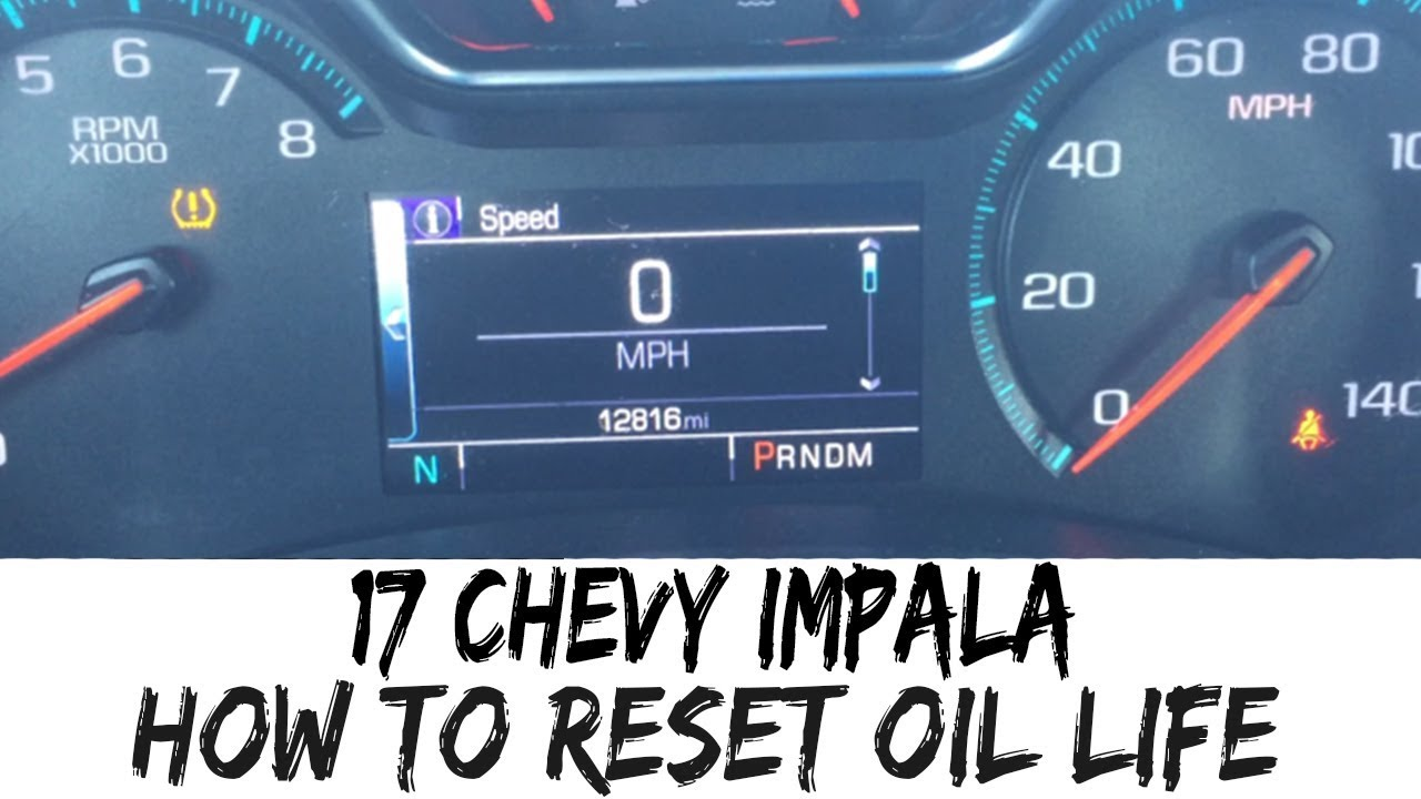 How To Reset Oil Life 2017 Chevy Impala Chevrolet Change