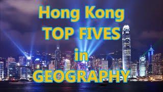 Hong Kong TOP 5s: GEOGRAPHY