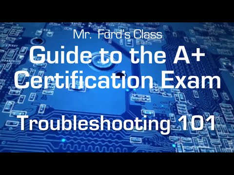 Troubleshooting 101: Guide to the A+ Certification Exam (01:07)