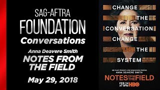 Conversations with Anna Deavere Smith of NOTES FROM THE FIELD
