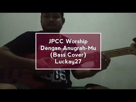 Dengan Anugrah-Mu - JPCC Worship (bass cover)