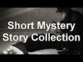 Short Mystery Story Collection   by Detective Fiction, Anthologies Audiobooks