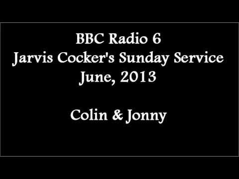 (2013/06/xx) BBC Radio 6, Sunday Service, Colin & Jonny