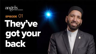 Episode 1: They've Got Your Back | Angels in Your Presence with Omar Suleiman
