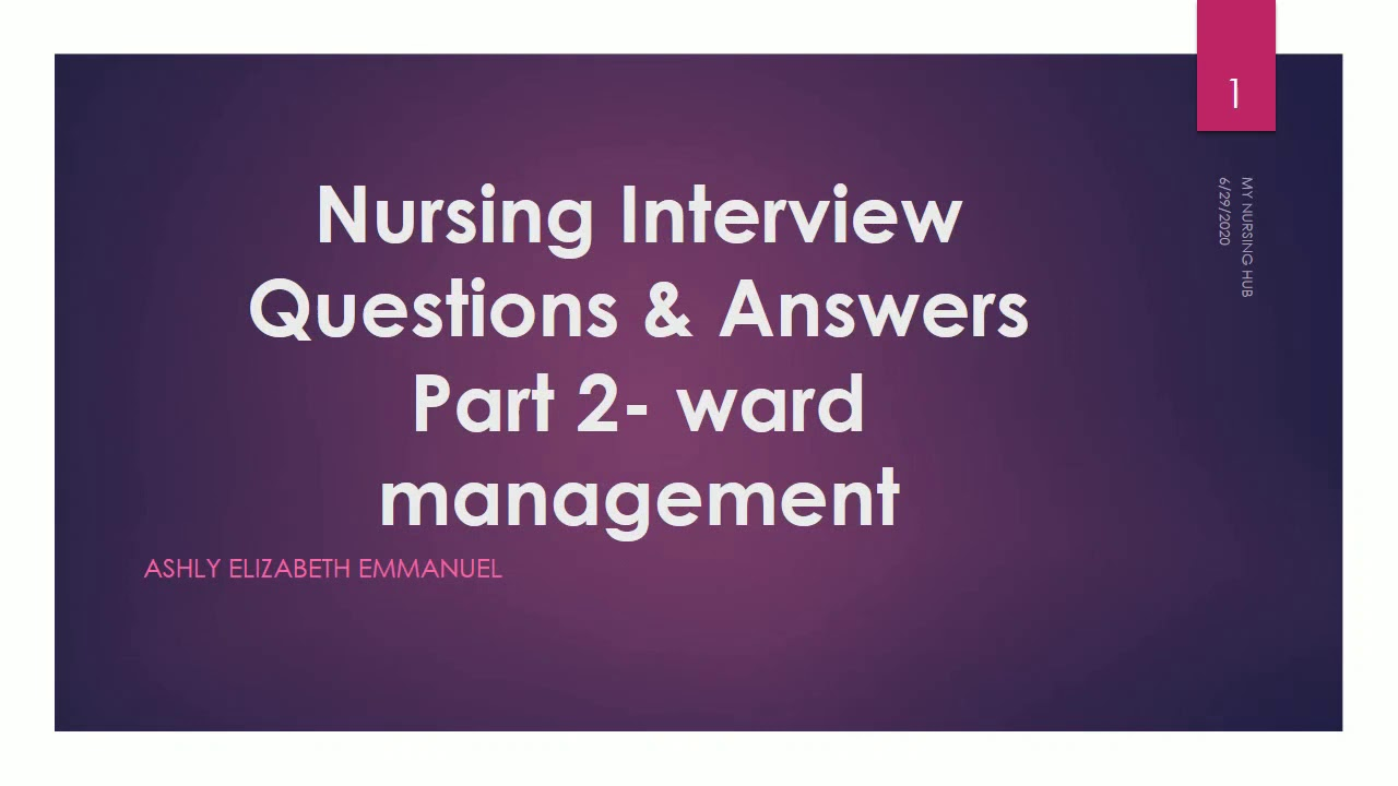 "Nursing Interview Questions with Answers-Part 2 ""Ward ..."