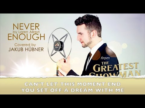 Never Enough Lyrics The Greatest Showman Cover by Jakub Hubner