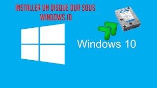 Installer un disque dur sous Windows 10   Nouvelle video v2 dans la description