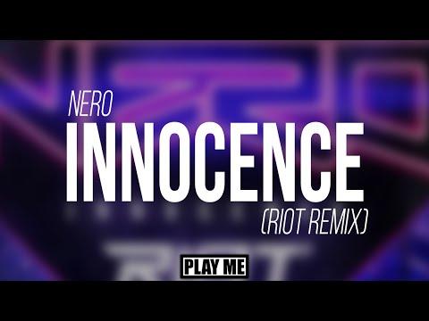 Nero - Innocence (RIOT Remix)