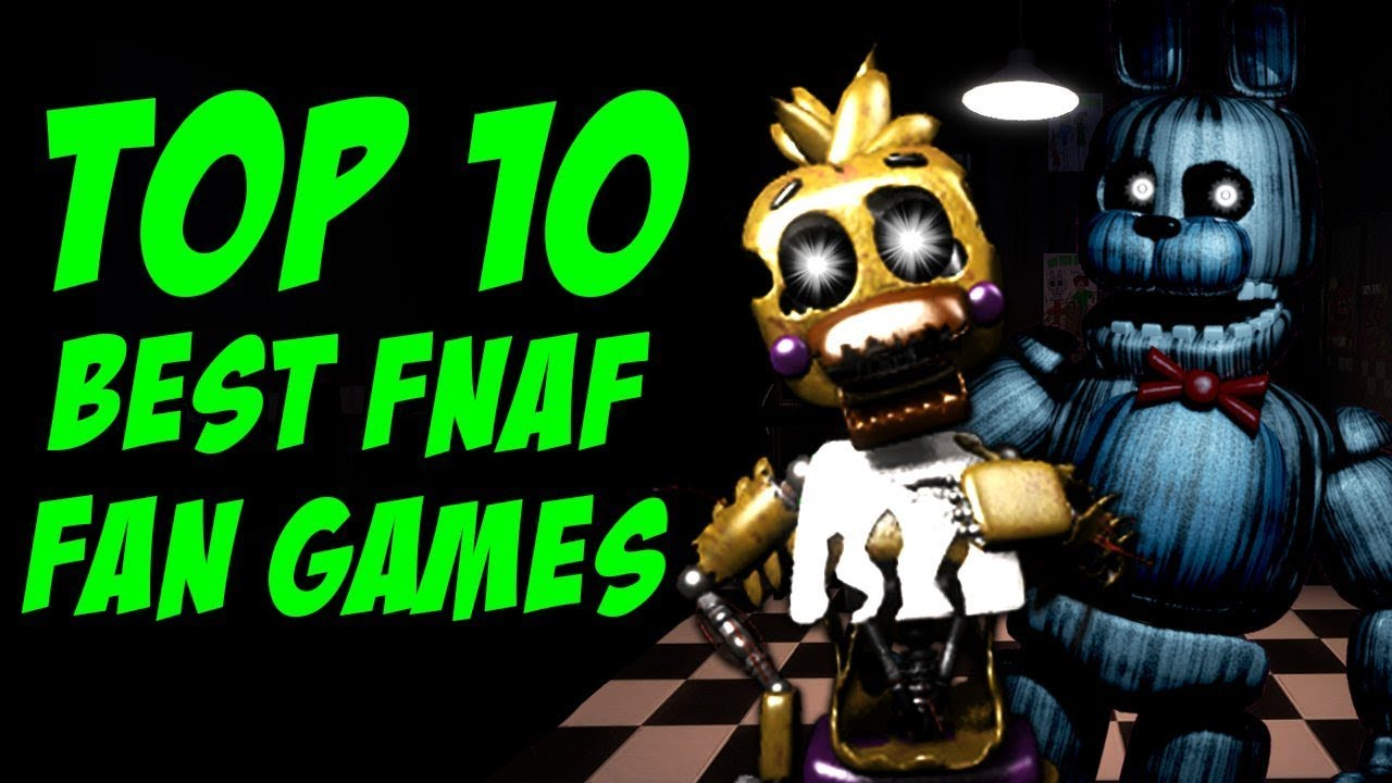 Top 10 BEST FNAF Fan Games!