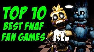 Top 10 BEST FNAF Fan Games!