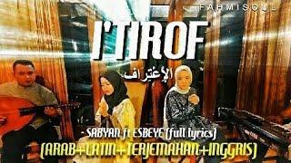 I'TIROF - Sabyan ft Esbeye (FULL LIRIK ARAB TERJEMAH INGGRIS TERBARU)
