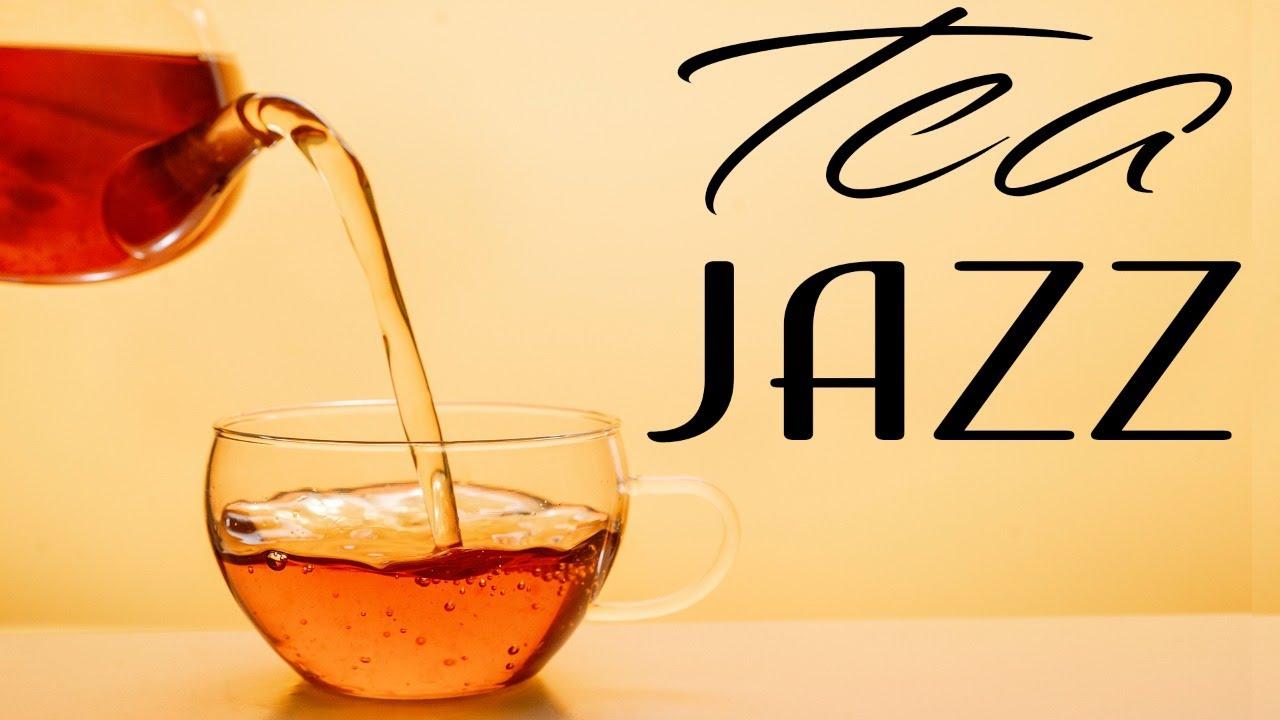 Relaxing Tea Jazz -  Soft Morning JAZZ Music For Work,Study,Reading
