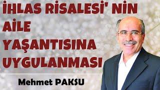 İhlas Risalesi' nin Aile Yaşantısına Uygulanması - Mehmet PAKSU