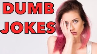 Dumb Jokes That Are Actually Funny...