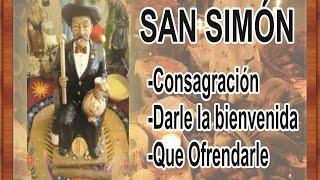 CONSAGRAR A SAN SIMÓN - DARLE LA BIENVENIDA - QUE OFRENDARLE | ESOTERISMO AYUDA ESPIRITUAL