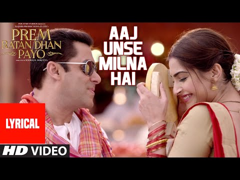 Aaj Unse Milna Hai Full Song With LYRICS | Prem Ratan Dhan Payo | Salman Khan, Sonam Kapoor