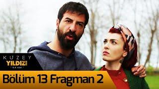 Kuzey Yıldızı İlk Aşk 13. Bölüm 2. Fragman