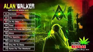 Alan Walker Top 10 Canciones De Reggae 2019 Alan Walker Nuevas Canciones De Reggae Remix 2019
